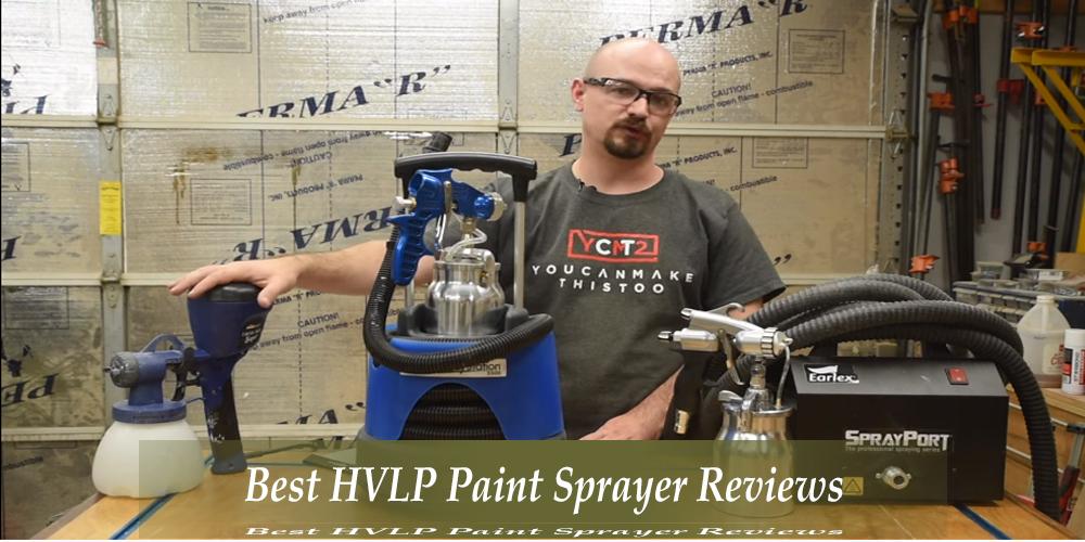 Best HVLP Paint Sprayer Reviews