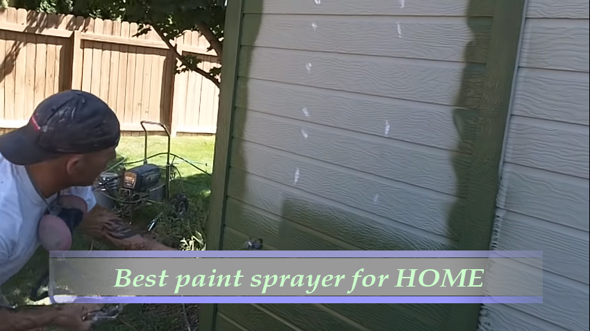 Best paint sprayer for Home
