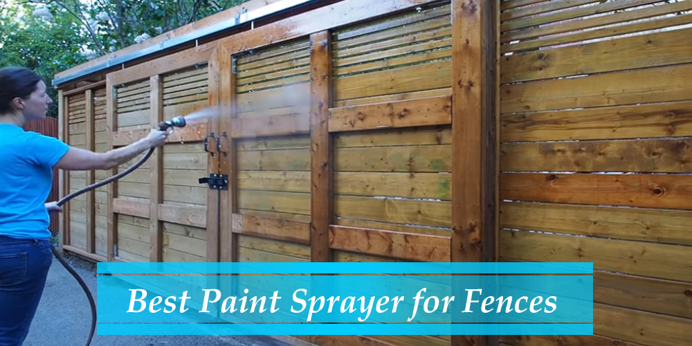 Best Paint Sprayer for Fences Stain